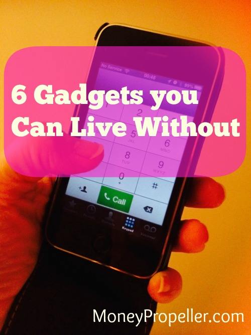 These are 6 Gadgets you can live without