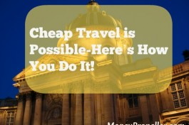 Cheap Travel Is Possible-Here's How You Do It!
