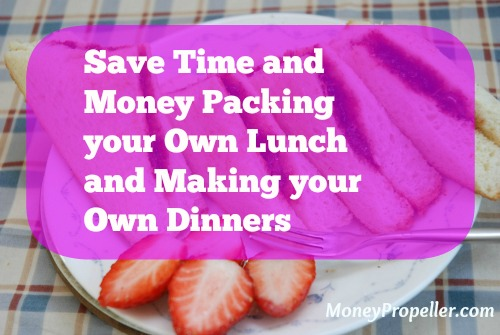 Save time and money packing your own lunch and making your own dinners