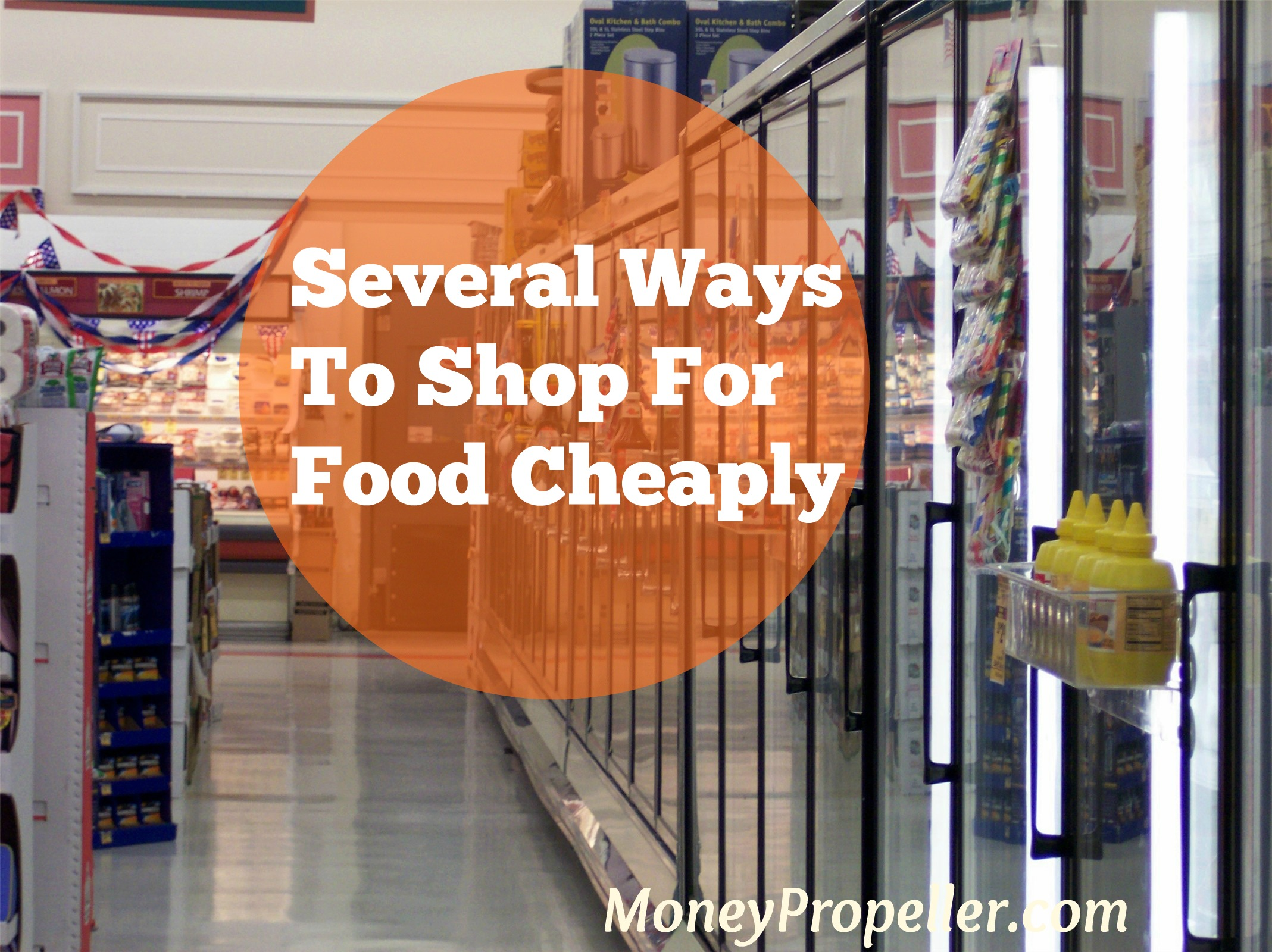 Here are some ways to shop for food cheaply