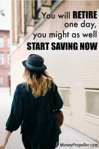 You will Retire One Day – You Might As Well Start Saving Now