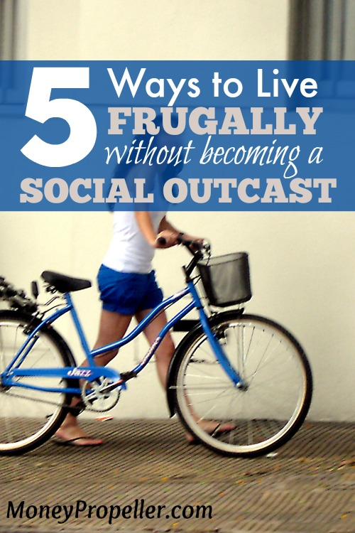 5 Ways to Live Frugally without becoming a Social Outcast