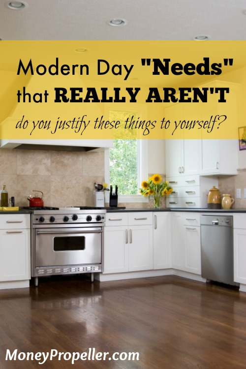 "It's easy to look around you and decide that you ""need"" to have something because you see it everywhere. Here are a few things that the modern day ""needs"", which really aren't."
