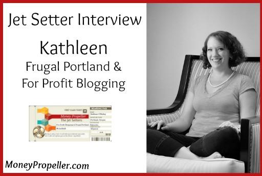 Jet Setter Interview – Kathleen of For Profit Blogging & Frugal Portland