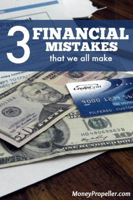 3 Financial Mistakes We All Make