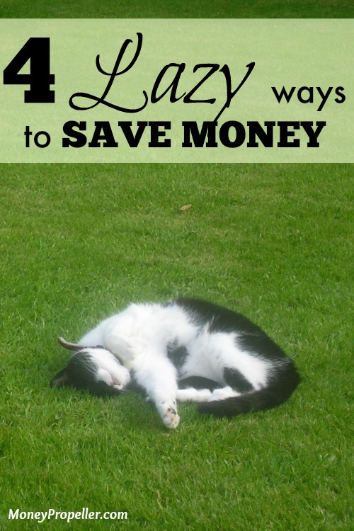 4 Lazy Ways to Save Money