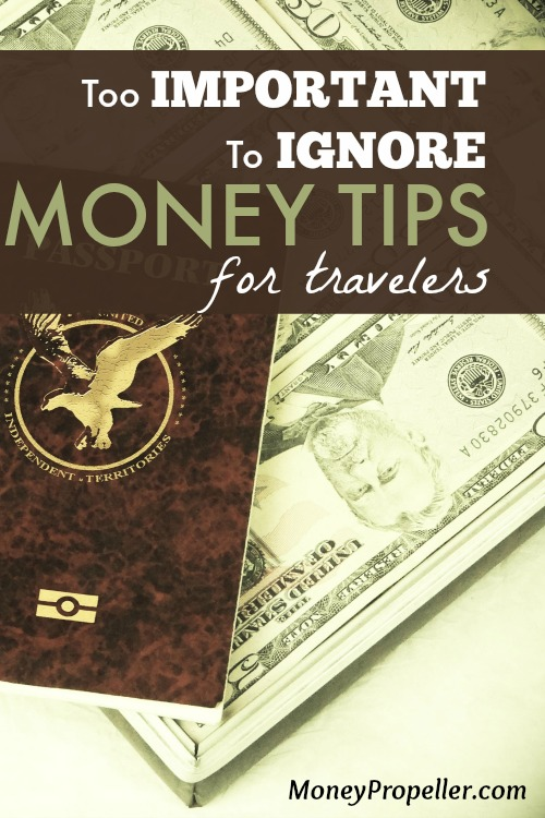 Too Important To Ignore Money Tips for Travelers