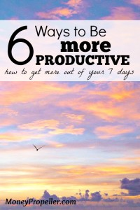 6 Ways to Be More Productive
