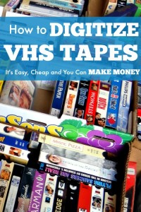 Side Hustle Idea – How to Digitize VHS Tapes (It's easy!)