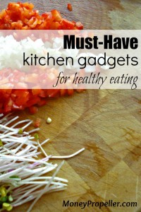 Must Have Kitchen Gadgets for Healthy Eating