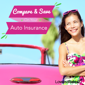 Lowest Rates - Compare and Save on your Auto Insurance
