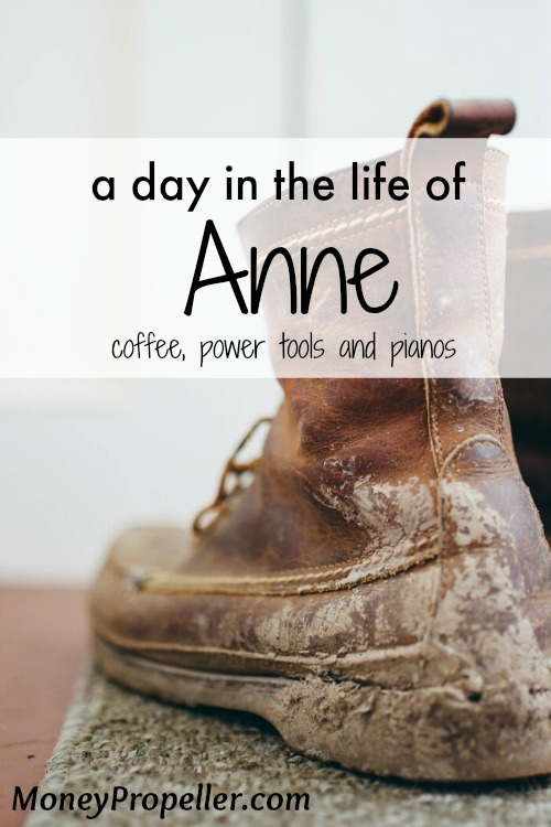 Care to be voyeuristic about how I spend my time?  Here is a peek into a day in the life of Anne. There's coffee, power tools and pianos. Are you intrigued?