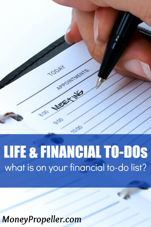 Life and Financial To Dos - What is on your financial to-do list these days?