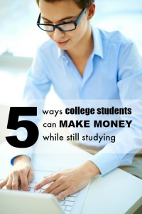 Here are 5 ways college students can make money while still studying.