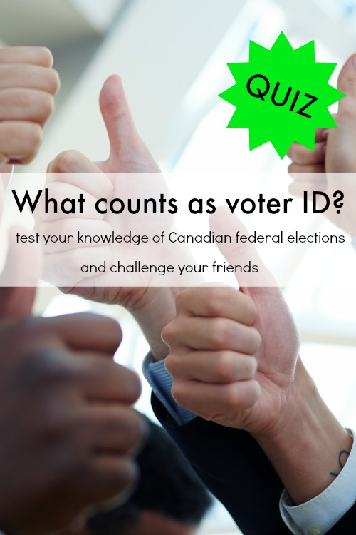 What counts as voter ID? Test your knowledge of Canadian federal elections and challenge your friends!
