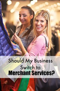 Should My Business Switch to Merchant Services?