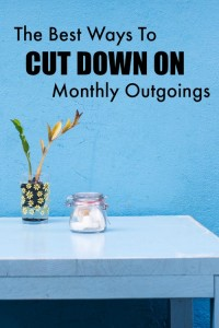The Best Ways To Cut Down On Monthly Outgoings