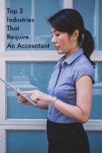 Top 3 Industries that Require an Accountant