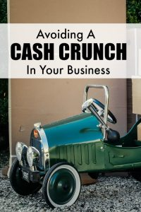 Avoiding a Cash Crunch In Your Business