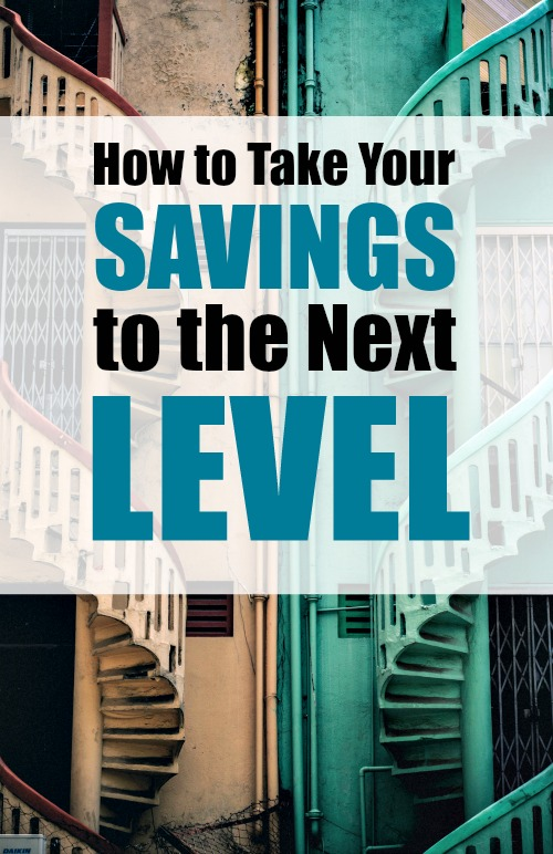 How to Take Your Savings to the Next Level