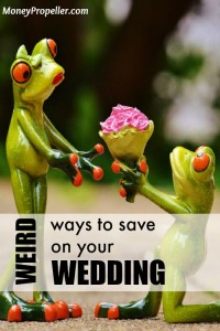 Here are a few totally weird ways to save money on your wedding... that are also totally awesome!