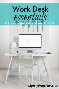 Work Desk Essentials - avoid emergencies and win at work