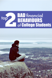 College students may not realize the consequences of their decisions. Here are top two bad financial behaviors of college students. Did you make them?