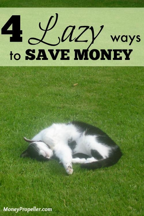 4 Lazy Ways to Save Money