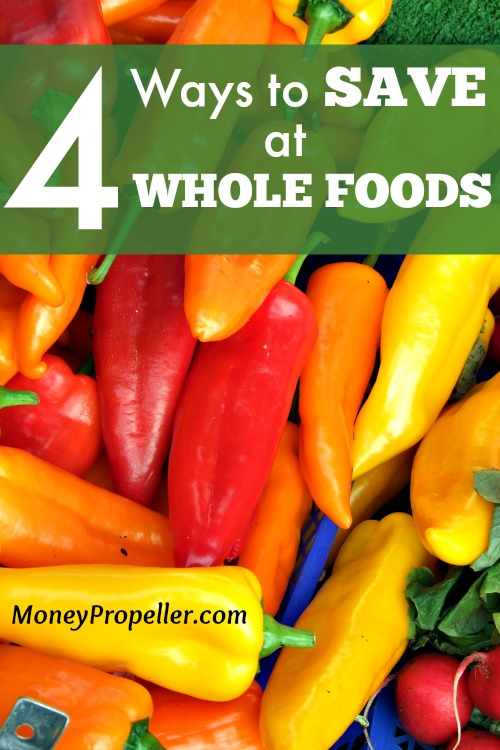 4 Ways to Save at Whole Foods