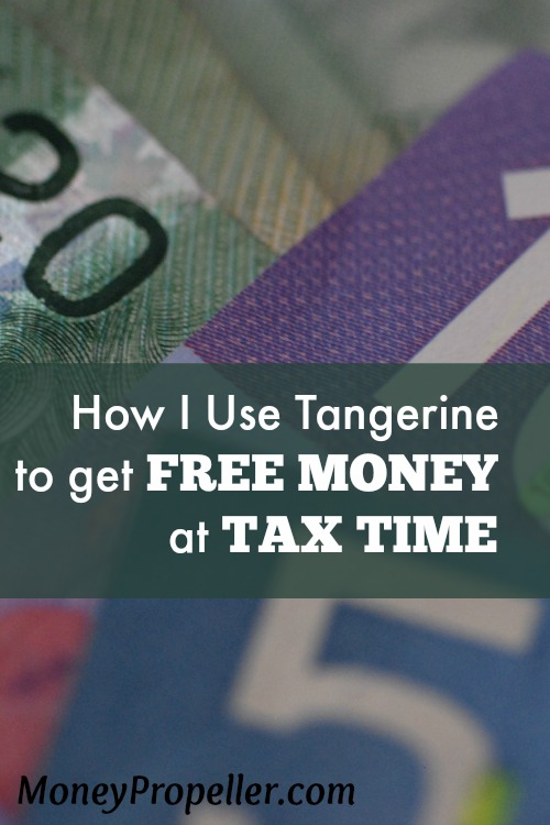 How I Use Tangerine to get Free Money at Tax Time