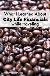 What I Learned About City Life Financials While Traveling