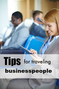 Tips for Traveling Businesspeople