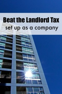 Wondering how to beat the landlord tax in the UK? Set up as a company!