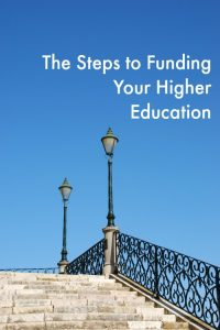 The Steps to Funding Your Higher Education